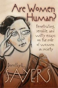 Are Women Human? by Dorothy L Sayers