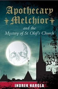 Apothecary Melchior and the Mystery of St Olaf's Church book cover